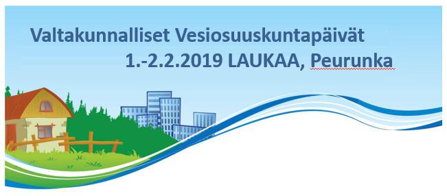 Valtakunnalliset Vesiosuuskuntapäivät 1.-2.2.2019 LAUKAA, Peurunka